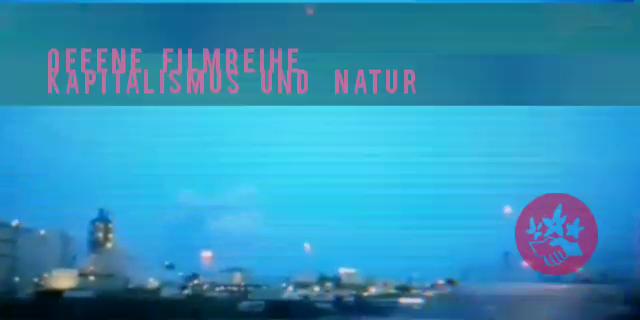 Offene Filmreihe zu Kapitalismus und Natur